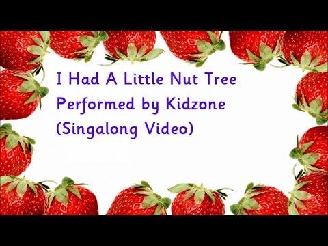 Kidzone - I Had A Little Nut Tree