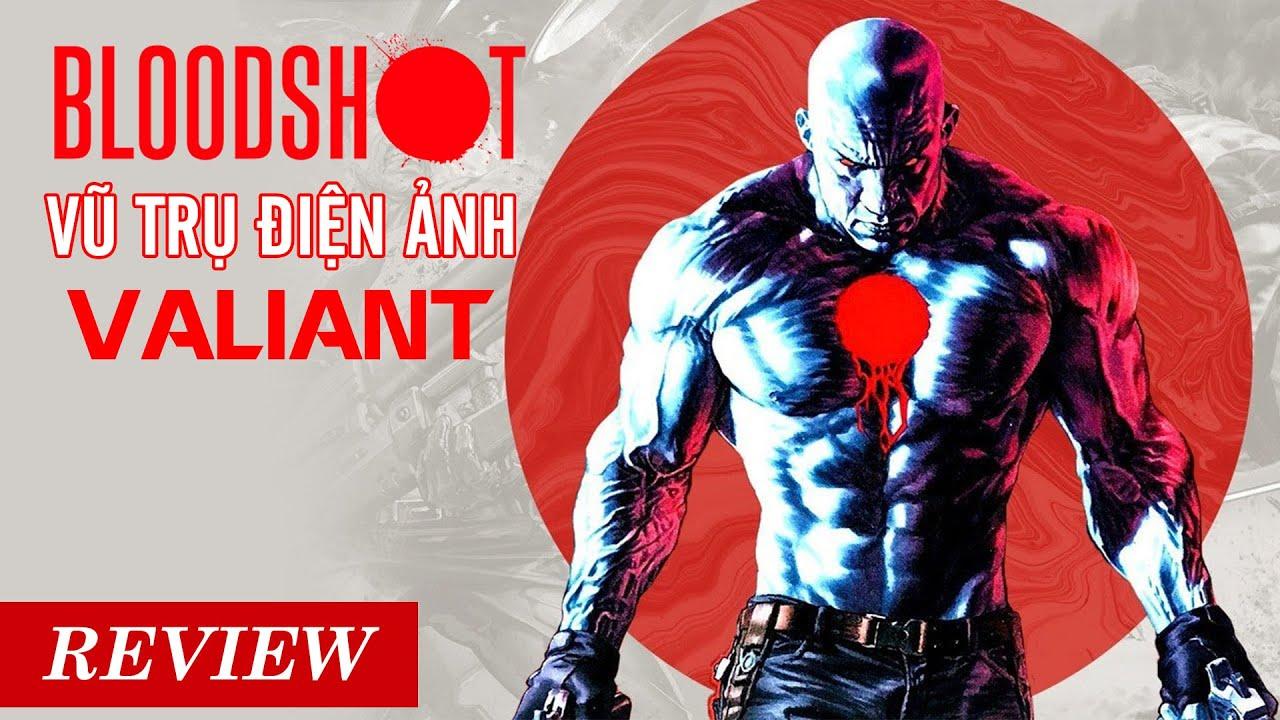 [Review] Bloodshot – Vũ Trụ Siêu Anh Hùng VILIANT – NGƯỜI MỞ ĐƯỜNG