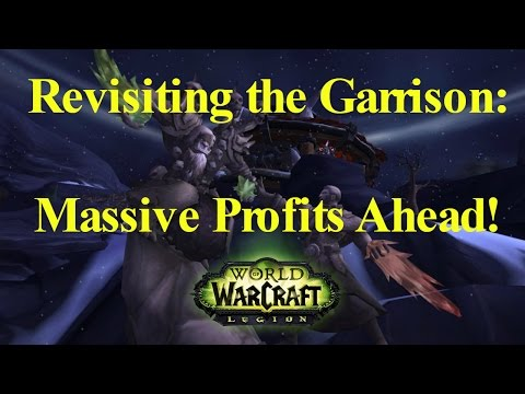 WoW Legion [Gold Guide] Revisiting the Garrison in Legion for Passive Gold Making