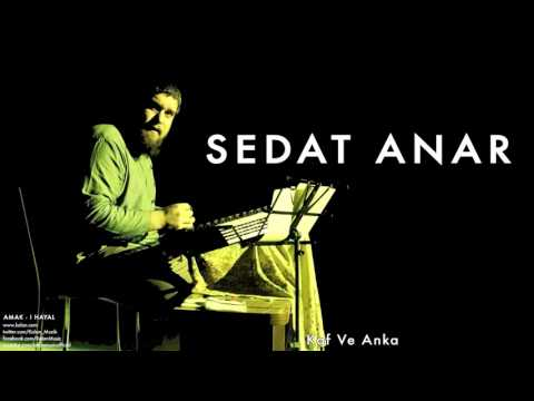 Sedat Anar - Kaf ve Anka [ Amak-ı Hayal © 2014 Kalan Müzik ]