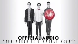 AJR - The World Is A Marble Heart [Official Audio]