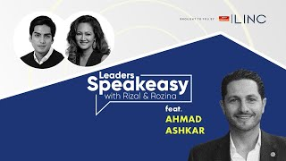 [LINC] Leaders Speakeasy with Rizal & Rozina feat. Ahmad Ashkar