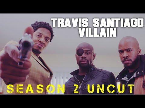 Travis Santiago: Villain (Season 2 Uncut)