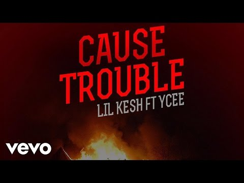 Lil Kesh – Cause Trouble [Official Audio] ft. YCee