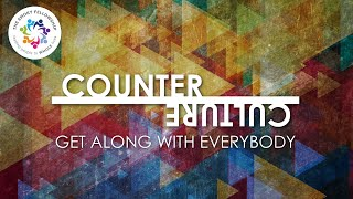 Counter Culture Part 8: Get Along With Everybody (October 25, 2020 Worship)