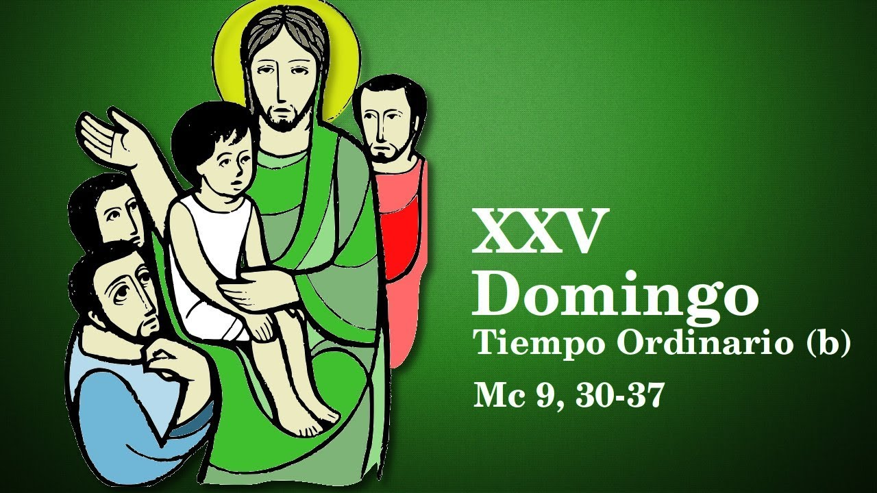 XXV Domingo del Tiempo Ordinario (B) - YouTube