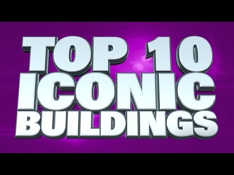 Top 10 Iconic Buildings
