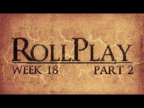 RollPlay Week Eighteen - Part 2
