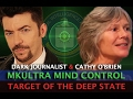 MKULTRA MIND CONTROL TARGET OF THE DEEP STATE! DARK JOURNALIST & CATHY O'BRIEN