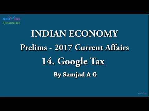 Google Tax | Prelims 2017 Current Affairs | Indian Economy | Topic 14