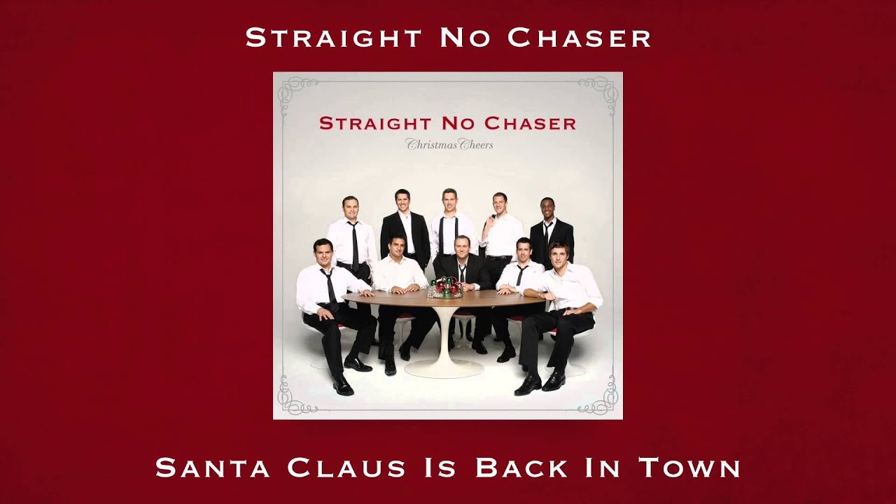 """Image result for """"Santa Claus is Back in Town"""" by Straight no Chaser"""