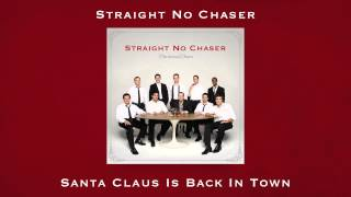 Straight No Chaser - Santa Claus is Back in Town