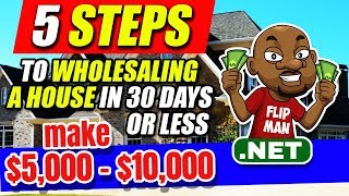 5 Steps to Wholesaling a House in 30 Days or Less | Make $5,000 - $10,000 | Flippinar Replay