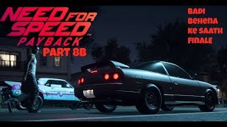Need For Speed Payback Part 8B Badi Behena Ke Saath Finale
