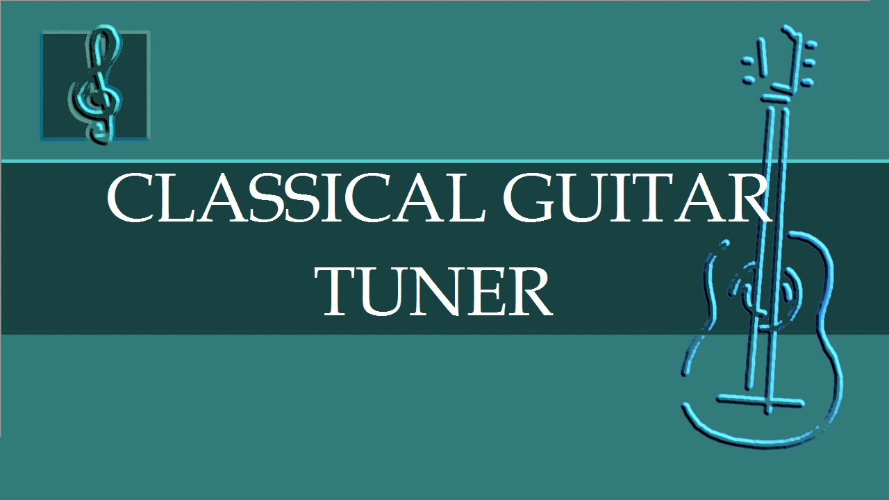 classical guitar tuner eadgbe sheet music youtube. Black Bedroom Furniture Sets. Home Design Ideas