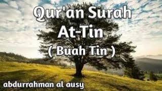 Download Surah At-Tin  سورة اَلتِّيْن | Syaikh Abdurrahman al Ausy