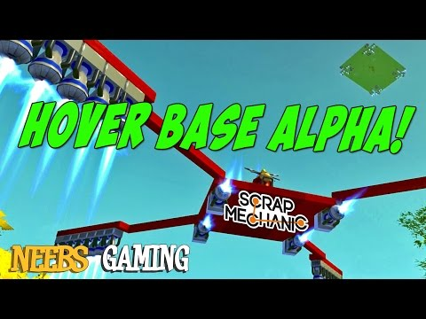 Scrap Mechanic - Hover Base Alpha!