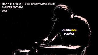 "Happy Clappers - Hold On (12"" Master)"