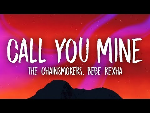 The Chainsmokers, Bebe Rexha - Call You Mine (Lyrics)