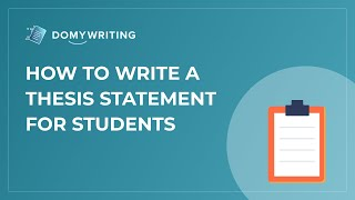 How to Write a Thesis Statement for Students