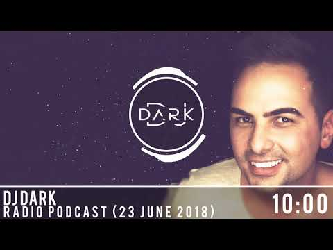 Dj Dark @ Radio Podcast (23 June 2018)