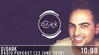 Dj Dark Radio Podcast (23 June 2018)