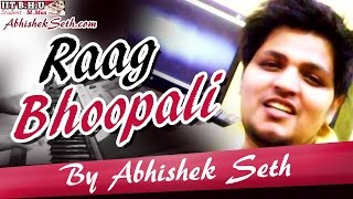 Raag Bhopali Lesson - Introduction by Abhishek Seth | Vocal | Aroha Avaroha
