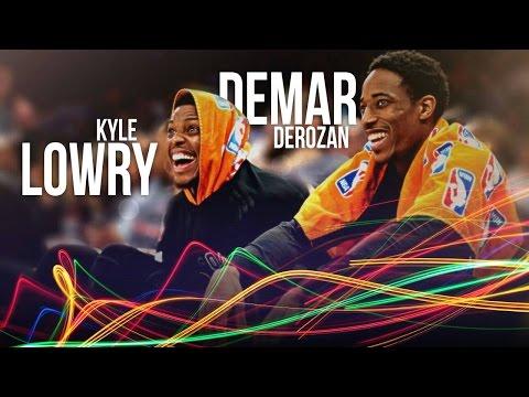 DeMar DeRozan & Kyle Lowry - 2016 Mix ᴴᴰ