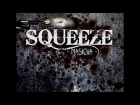 Masicka - Squeeze ( Clean ) May 2017