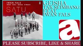 Geisha - Tak Seimbang (feat. Iwan Fals)