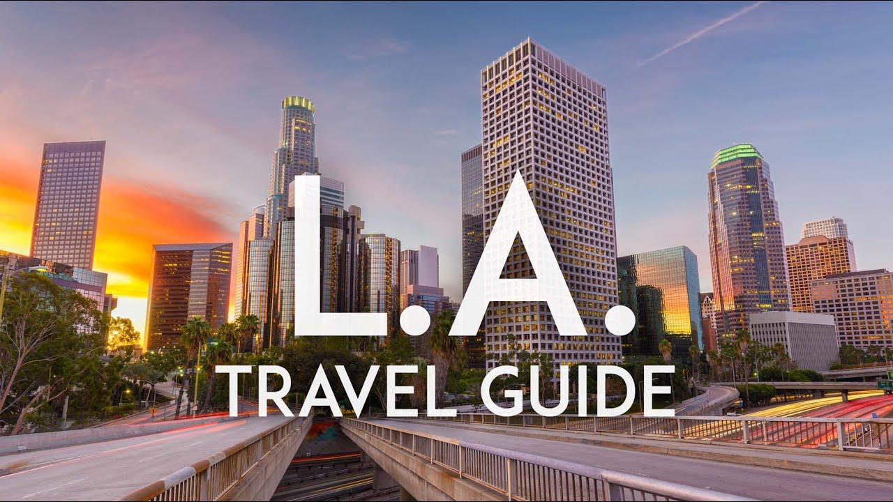 LA Travel Tips 2019