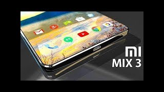 Xiaomi Mi Mix 3 First Look, Specifications Ultimate 52MP Triple Camera, 10GB RAM with 1TB of ROM