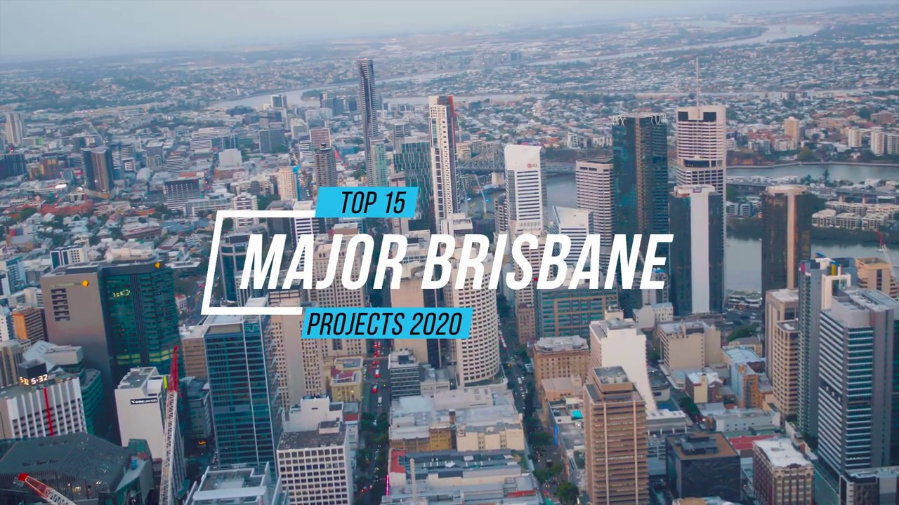 Brisbane S Top 15 Major Projects 2020