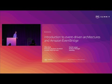 AWS New York Summit 2019: Intro to Event-driven Architectures and Amazon EventBridge (MAD205)