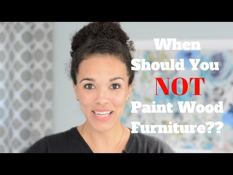 When Should You NOT Paint Wood Furniture? Let's Find Out - Thrift Diving
