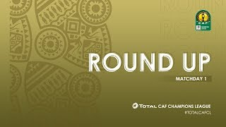 TotalCAFCL Roundup | Matchday One