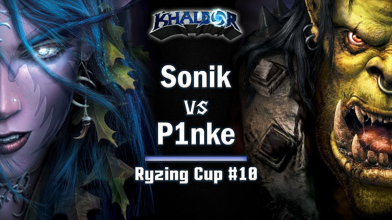 ► WarCraft 3 Reforged - Sonik (NE) vs. P1nke (Orc) - Ryzing Cup #10