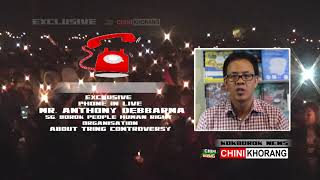 Exclusive Phone in Live With Anthony Debbarma, SG.BPHRO-About Tring Controversy