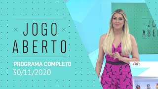 JOGO ABERTO - 30/11/2020 - PROGRAMA COMPLETO
