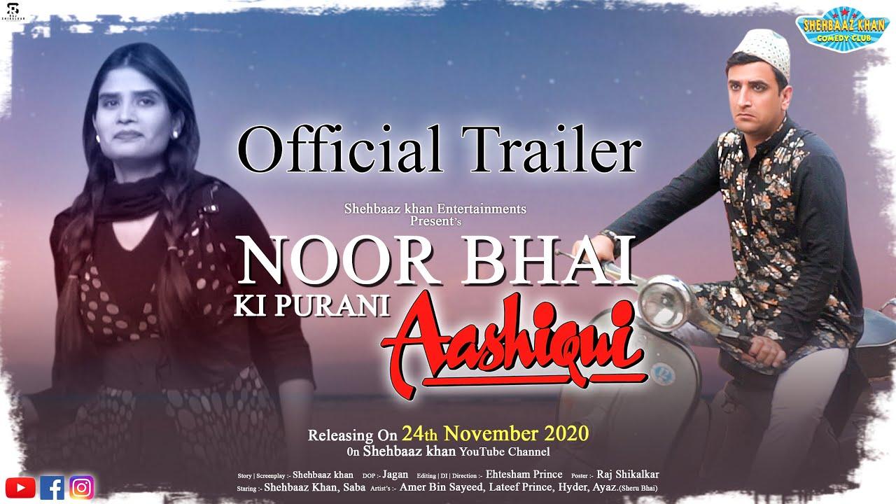 Noor  Bhai Ki Purani Aashiqi || Trailer || Shehbaaz Khan Entertainments Presents