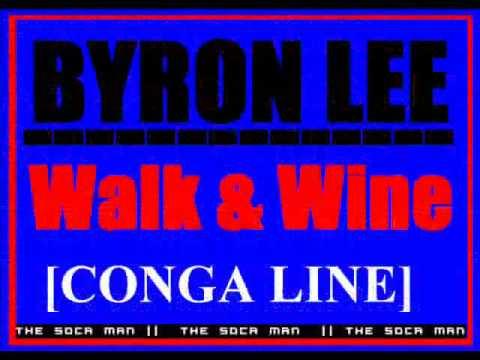 Byron Lee - Walk & Wine (Conga Line)  [SOCA]