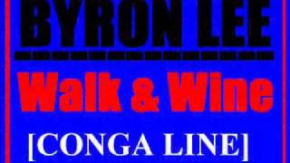 Byron Lee - Walk & Wine (Conga Line)  [SOCA]