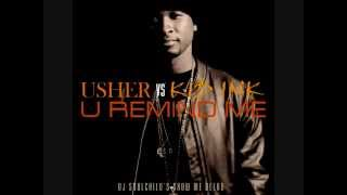 USHER Vs. KID INK - U Remind Me (DJ Soulchild