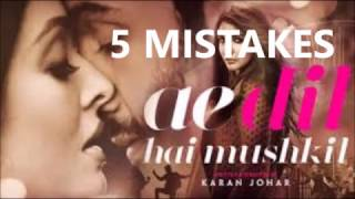 AE DIL HAI MUSHKIL - 5 MISTAKES