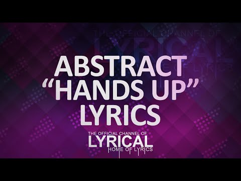 Abstract - Hands Up (Ft. RoZe) Prod. Drumma Battalion Lyrics
