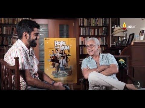 Naseeruddin Shah In An EXCLUSIVE Conversation With UrbanAsian | Hope Aur Hum