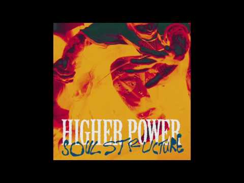 Higher Power - Soul Structure (Full Album)