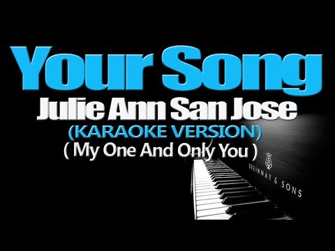 YOUR SONG My One and Only You  Julie Anne San Jose KARAOKE VERSION