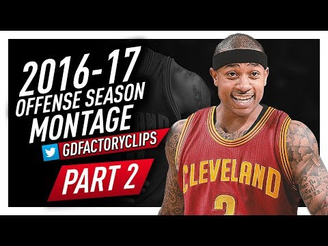 Isaiah Thomas Offense Highlights Montage 2016/2017 (Part 2) - Welcome to Cleveland Cavaliers!