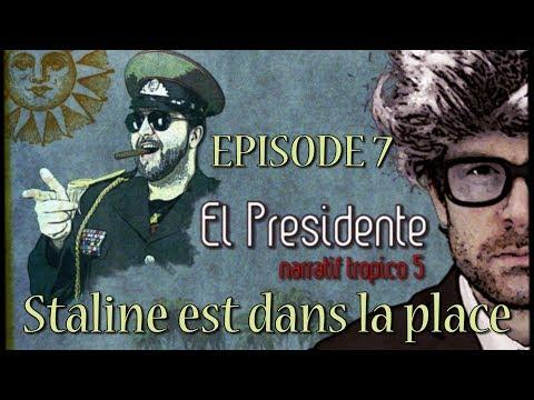 (Let's Play narratif) EL PRESIDENTE - Episode 7 - Staline est dans la place